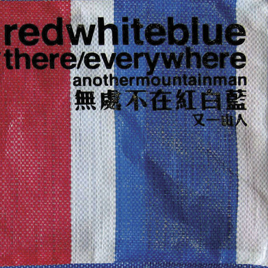 redwhiteblue/here/there/everywhere