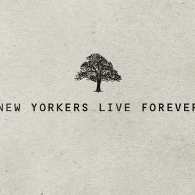New Yorkers Live Forever
