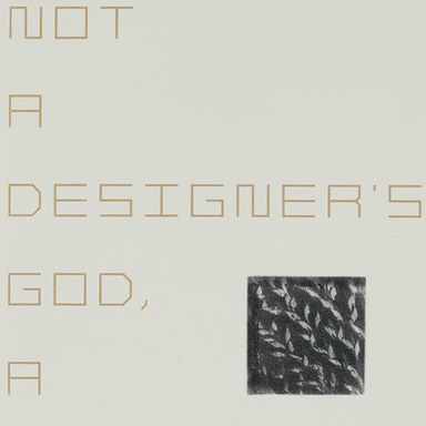 NOT A DESIGNER'S GOD, A DESIGNER OF GOD