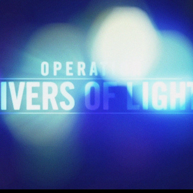 OPERATION RIVERS OF LIGHT