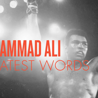 Muhammad Ali - The Greatest Words