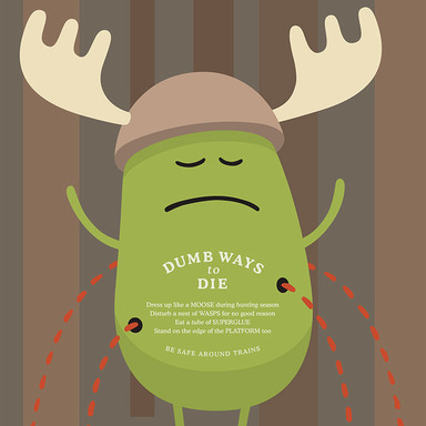 Dumb Ways To Die - Moose