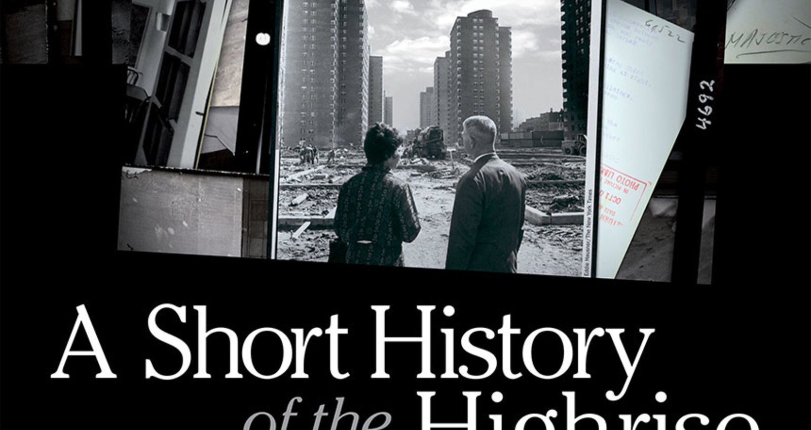 A SHORT HISTORY OF THE HIGHRISE