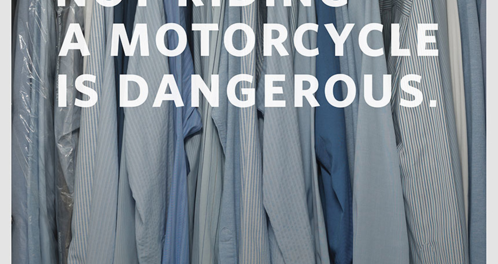 Not Riding a Motorcycle is Dangerous