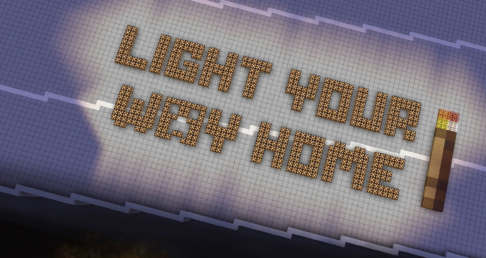 Minecraft: Light Your Way Home