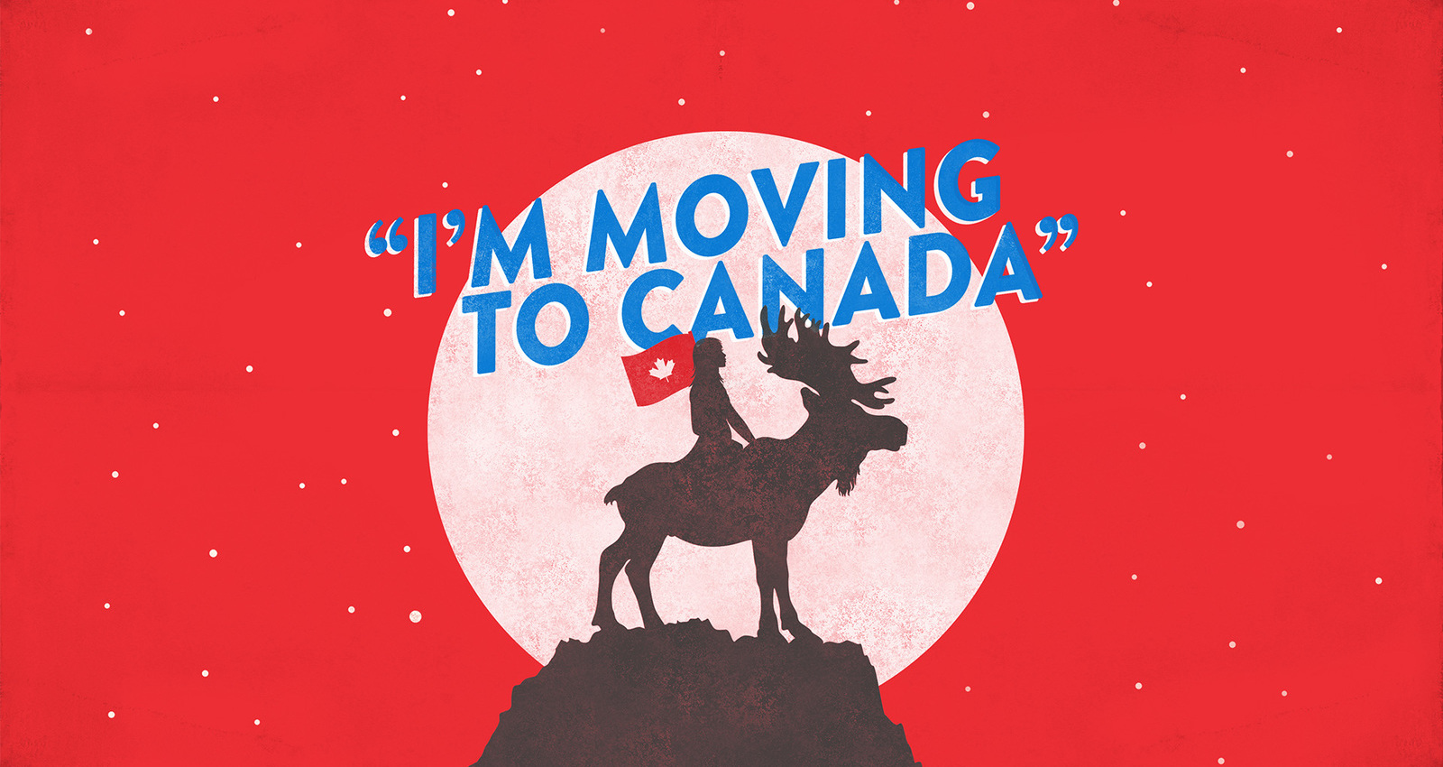 I'm Moving to Canada