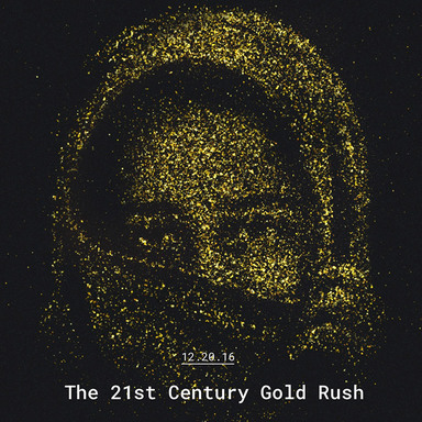The 21st Century Gold Rush