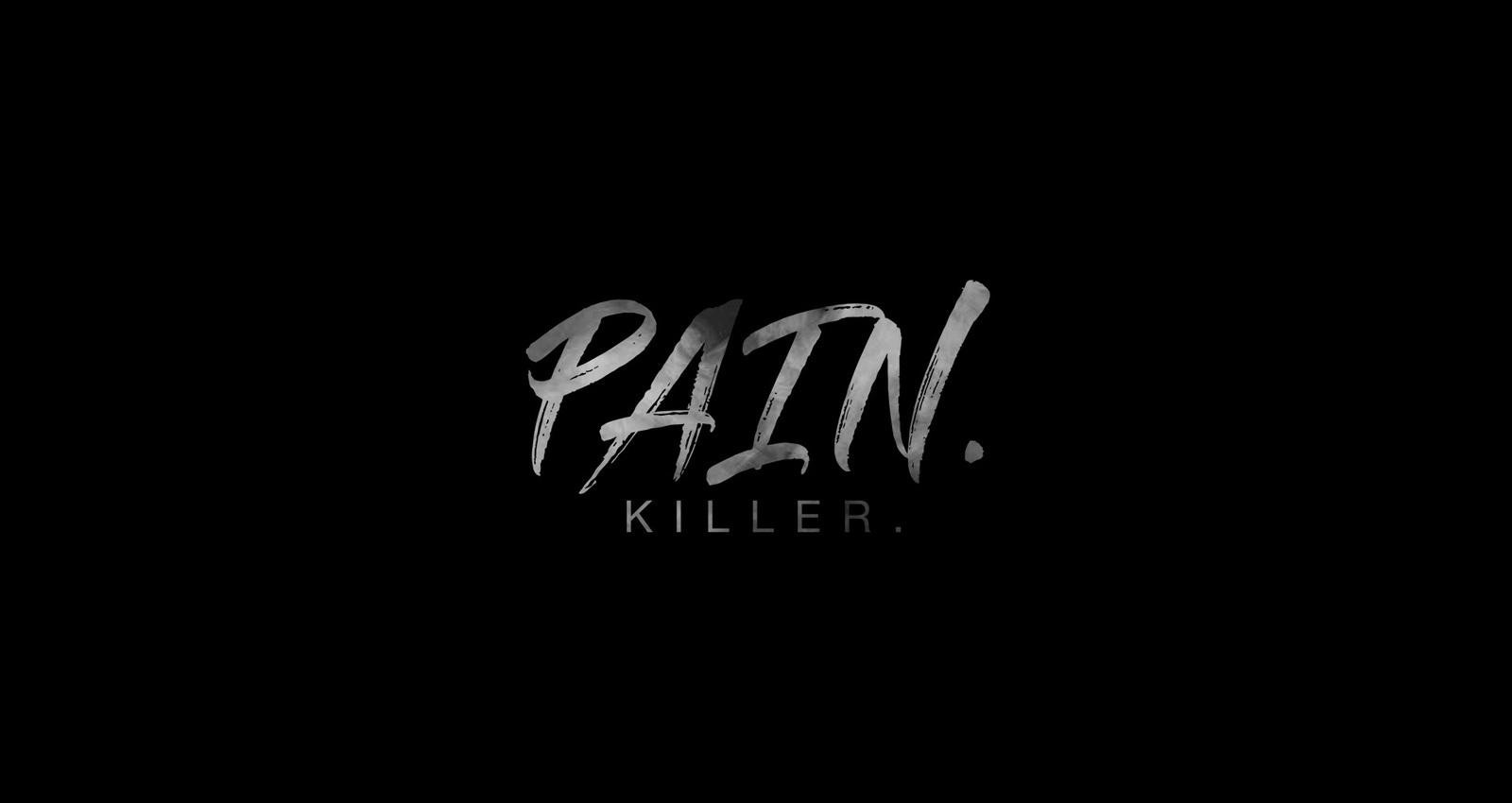 Pain. Killer.