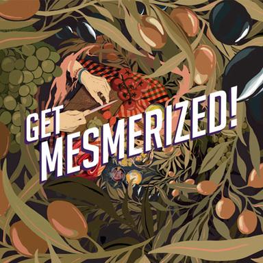 Get Mesmerized!