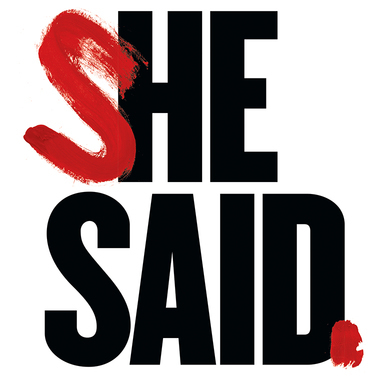 She Said.
