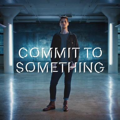 Commit to Something