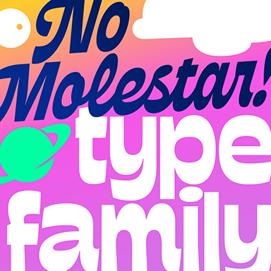 NO MOLESTAR Custom Type Family