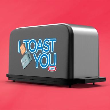 I TOAST YOU