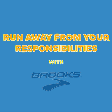 Run Away From Your Responsibilities With Brooks