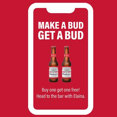 Make a Bud Get a Bud