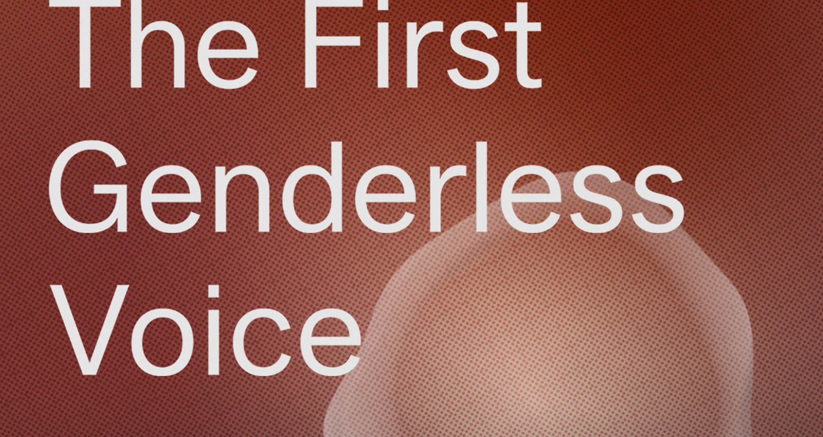 Meet Q, The Genderless Voice