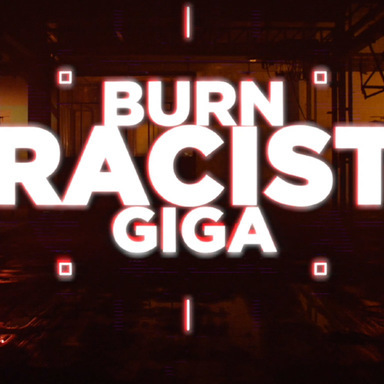 Burn Racist Giga