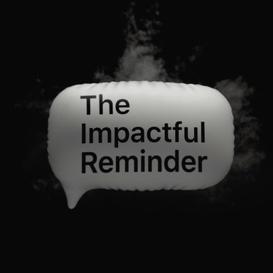 The Impactful Reminder