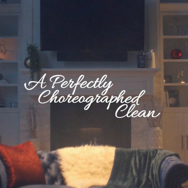 Perfectly Choreographed Clean
