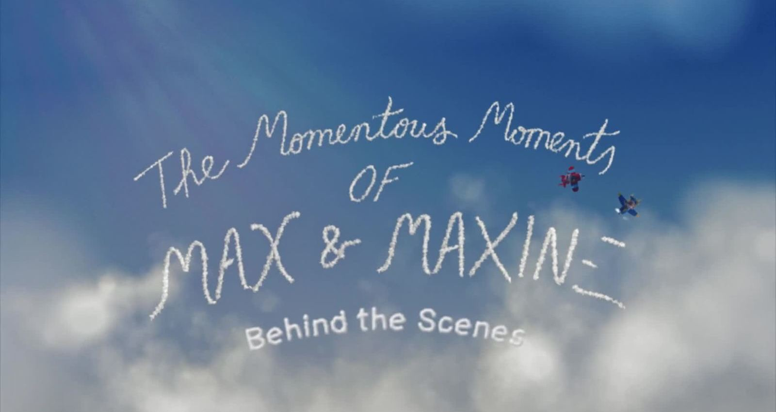 The Momentous Moments of Max and Maxine