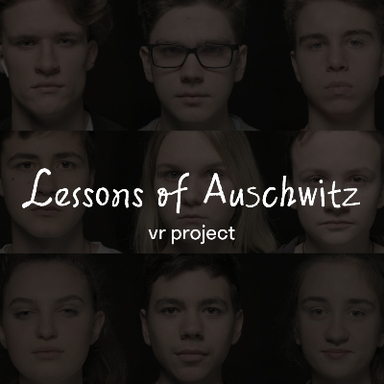 Lessons of Auschwitz: VR tribute by students