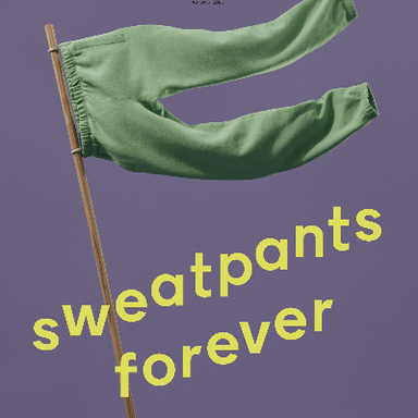 Sweatpants Forever