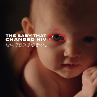 Sperm Positive: The Baby That Changed HIV