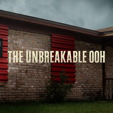 Unbreakable OOH