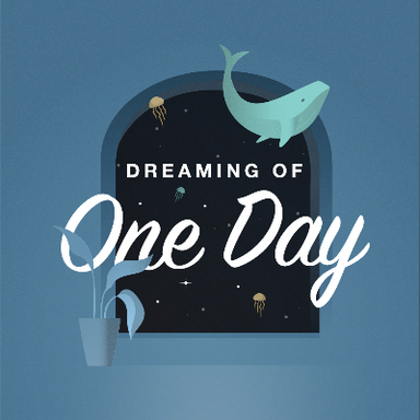 Dreaming of One Day