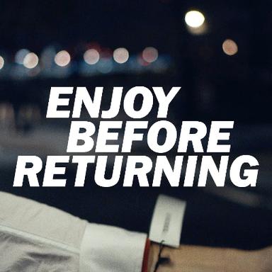 Enjoy Before Returning
