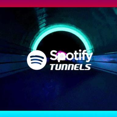 Spotify Tunnels