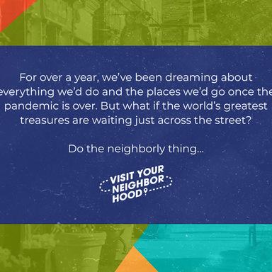 Visit Your Neighborhood