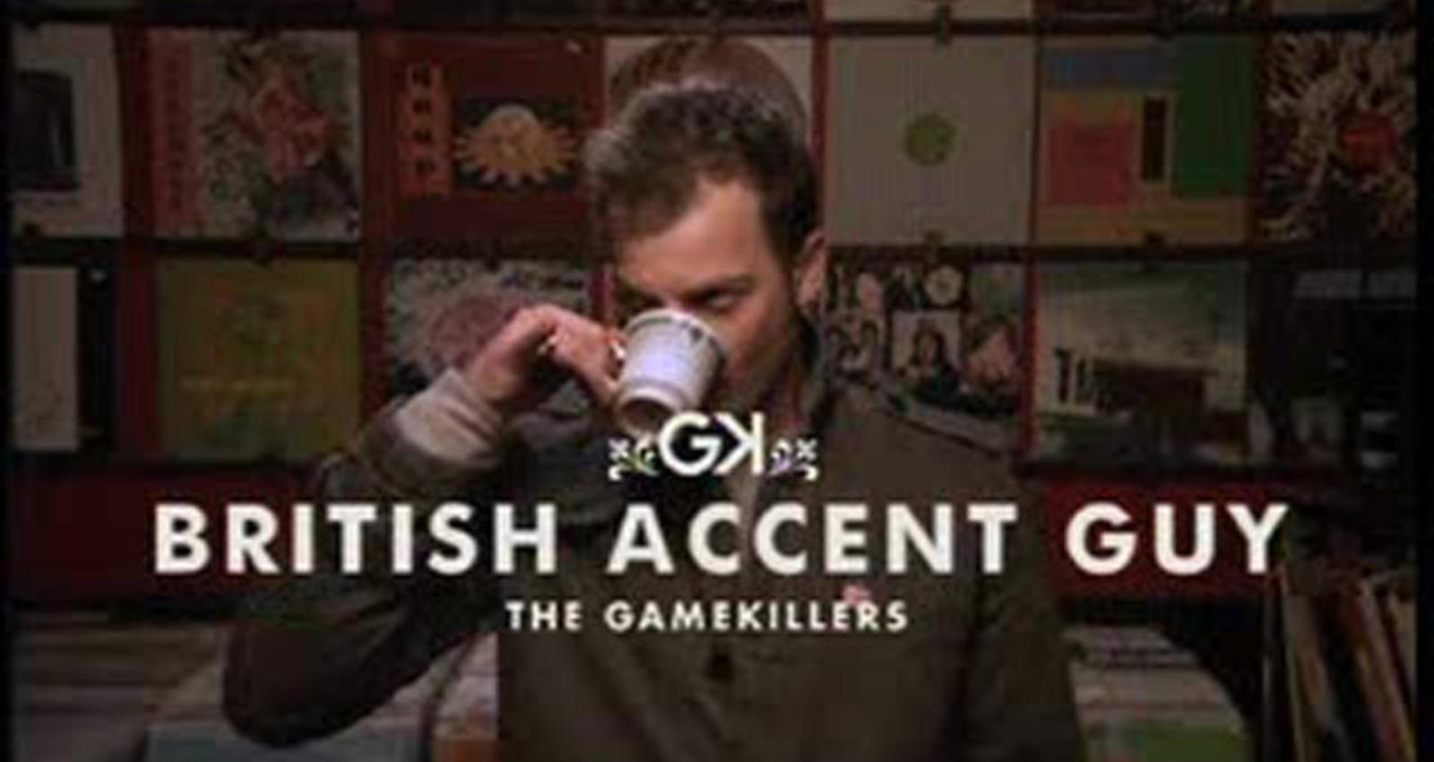 British Accent Guy